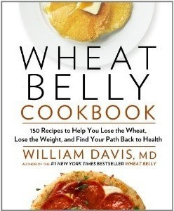 Wheat Belly Cookbook by Dr. William Davis