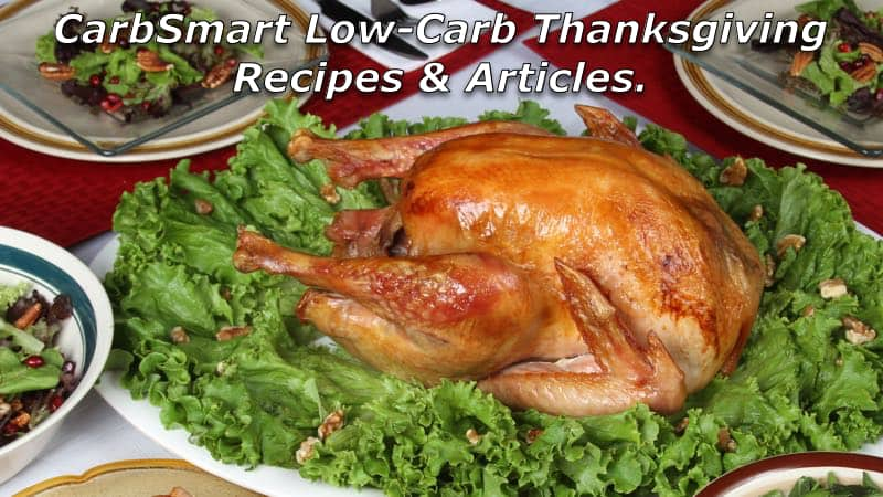 CarbSmart Low-Carb Thanksgiving Recipes & Articles